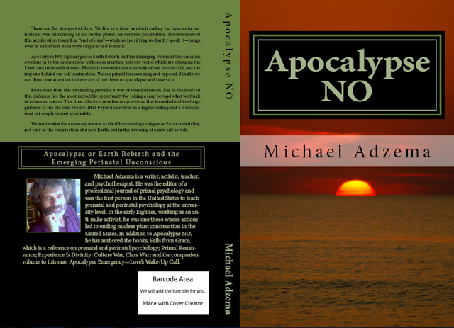 http://www.amazon.com/Apocalypse-NO-Emerging-Perinatal-Unconscious/dp/1492347213/ref=sr_1_2?s=books&ie=UTF8&qid=1387062064&sr=1-2&keywords=michael+adzema